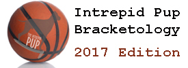 Intrepid Pup bracketology 2017